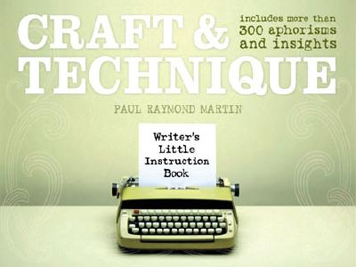 Writer's Little Instruction Book - Craft & Technique - Martin, Paul Raymond