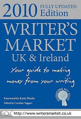 Writer's Market UK 2010 - Forde, Katie (Foreword by), and Taggart, Caroline (Editor)