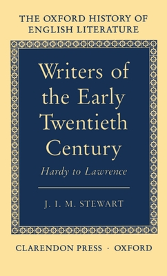 Writers of the Early Twentieth Century: Hardy to Lawrence - Stewart, J I M, and Stewart, Jim