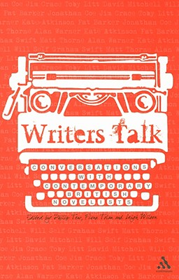 Writers Talk: Conversations with Contemporary British Novelists - Tew, Philip (Editor), and Tolan, Fiona (Editor), and Wilson, Leigh (Editor)