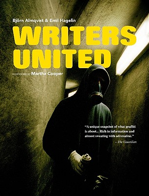 Writers United: The Story about a Swedish Graffiti Crew - Almqvist, Bjorn, and Hagelin, Emil (Photographer)