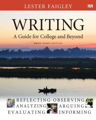 Writing: A Guide for College and Beyond, Brief Edition - Faigley, Lester