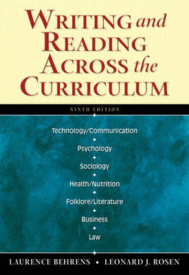 Writing and Reading Across the Curriculum - Behrens, Laurence, and Rosen, Leonard