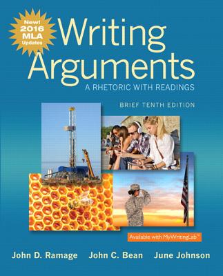 Writing Arguments: A Rhetoric with Readings, Brief Edition, MLA Update Edition - Ramage, John D, and Bean, John C, and Johnson, June