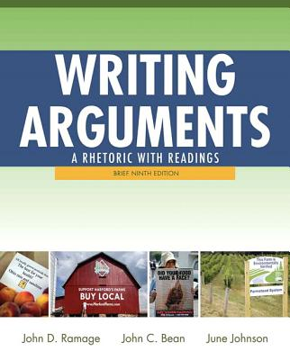 Writing Arguments: A Rhetoric with Readings - Ramage, John D., and Bean, John C., and Johnson, June