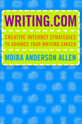 Writing.com: Creative Internet Strategies to Advance Your Writing Career - Allen, Moira Anderson, and Allowrth Press, and Anderson Allen, Moira