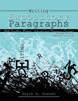 Writing Expository Paragraphs: With Enabling Writing Activities and Grammar Exercises - Sosseh, Hayib N.