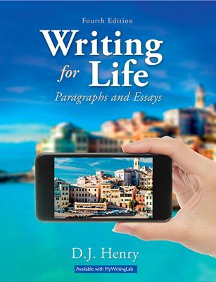 Writing for Life: Paragraphs and Essays - Henry, D J, and Kindersley, Dorling