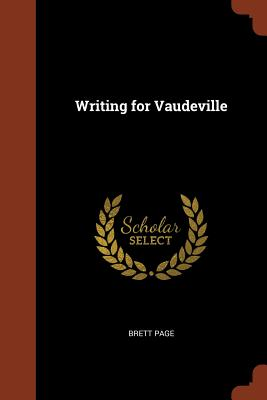 Writing for Vaudeville - Page, Brett
