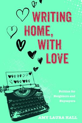 Writing Home, with Love - Hall, Amy Laura