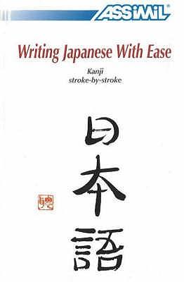 Writing Japanese with Ease: Kanji Stroke-by-Stroke - Garnier, Catherine, and Mori, Toshiko
