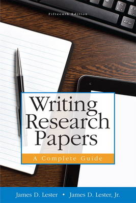 Writing Research Papers: A Complete Guide (Paperback) - Lester, James D, Jr.
