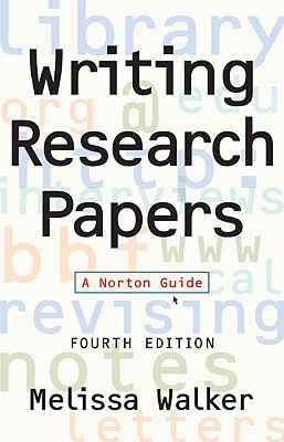 Writing Research Papers - Walker, Melissa, Professor