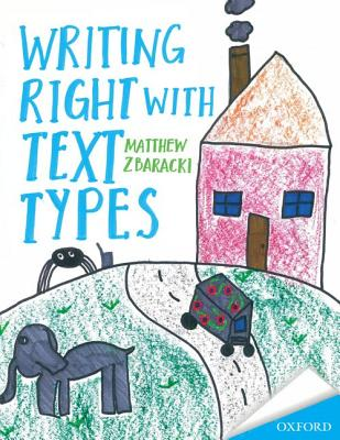 Writing Right with text Types - Zbaracki, Matthew D.