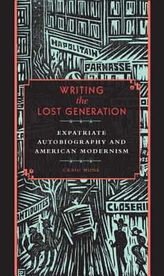 the lost generation expatriates in paris Many of these writers lived as expatriates in paris,  sylvia beach and the lost generation: a history of literary paris in the twenties and thirties.