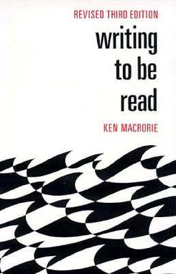 Writing to Be Read - Macrorie, Ken