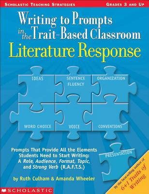 Writing to Prompts in the Trait-Based Classroom: Literature Response - Culham, Ruth, and Wheeler, Amanda
