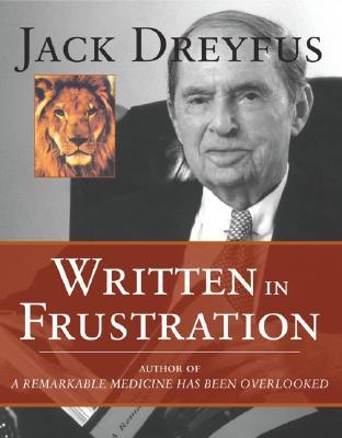 Written in Frustration (H) - Dreyfus, Jack