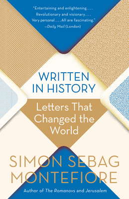 Written in History: Letters That Changed the World - Montefiore, Simon Sebag