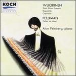 Wuorinen: Third Piano Sonata; Bagatelle; Capriccio; Feldman: Palais de Mari