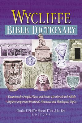Wycliffe Bible Dictionary - Pfeiffer, Charles F