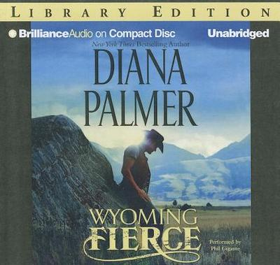 Wyoming Fierce - Palmer, Diana, and Gigante, Phil (Read by)