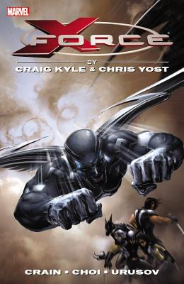 X-Force by Craig Kyle & Chris Yost: The Complete Collection Volume 1 - Kyle, Craig (Text by), and Yost, Chris (Text by), and Huston, Charlie (Text by)