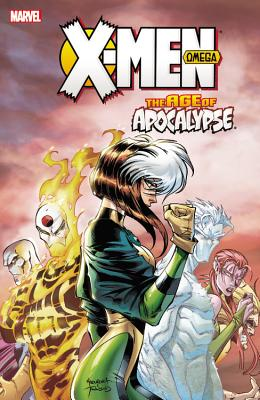X-Men: Age of Apocalypse, Volume 3: Omega - Marvel Comics (Text by)