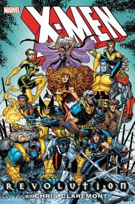 X-Men: Revolution by Chris Claremont Omnibus - Claremont, Chris (Text by), and Pruett, Joe (Text by), and Wein, Len (Text by)