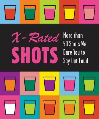 X-Rated Shots - Running Press (Editor)