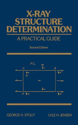 X-Ray Structure Determination: A Practical Guide - Stout, George H
