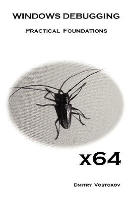 X64 Windows Debugging: Practical Foundations - Vostokov, Dmitry