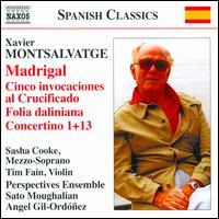 Xavier Montsalvatge: Madrigal; Cinco invocaciones al Crucificado; Folia daliniana; Concertino 1 & 13 - Blair McMillen (piano); James Austin Smith (oboe); Monica Ellis (bassoon); Perspectives Ensemble;...