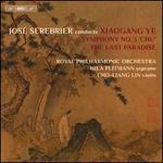 Xiaogang Ye: Symphony No. 3 'Chu'; The Last Paradise