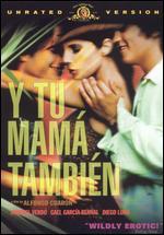 Y Tu Mama Tambien [Unrated] - Alfonso Cuarón