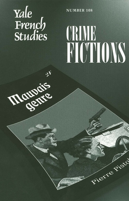 Yale French Studies: Crime Fictions - Lee, Susanna (Editor), and Goulet, Andrea (Editor)
