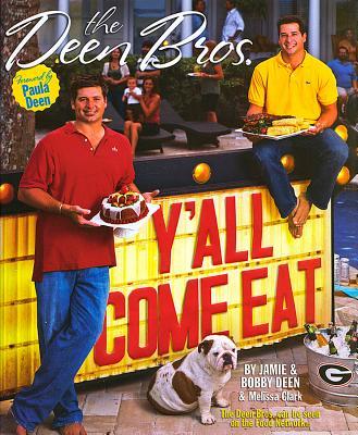 Y'All Come Eat - Deen, Jamie, and Deen, Bobby, and Scheidemann, Greg (Photographer)