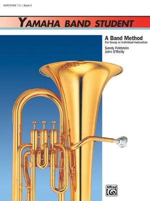Yamaha Band Student, Bk 2: Baritone T.C. - Feldstein, Sandy, and O'Reilly, John, Professor
