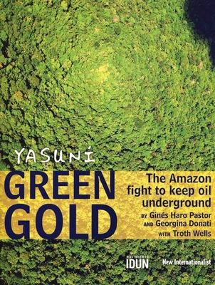 Yasuni Green Gold: The Amazon Fight to Keep Oil Underground - Burzio, Mauro (Photographer)