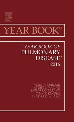 Year Book of Pulmonary Disease 2016 - Maurer, Janet R, and Malave, Adriel L, and Shafazand, Shirin
