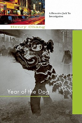 Year of the Dog: A Detective Jack Yu Investigation - Chang, Henry
