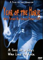Year of the Horse: Neil Young and Crazy Horse Live - Jim Jarmusch