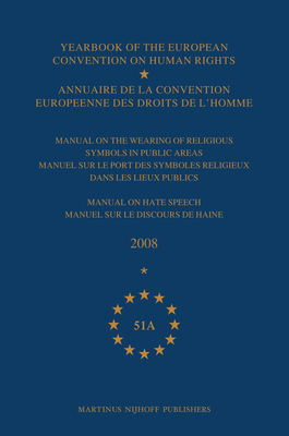 Yearbook of the European Convention on Human Rights/Annuaire de la convention europeenne des droits de l'homme, Volume 51A (2008) - The Directorate General Of Human Rights And Legal Affairs, and Council of Europe