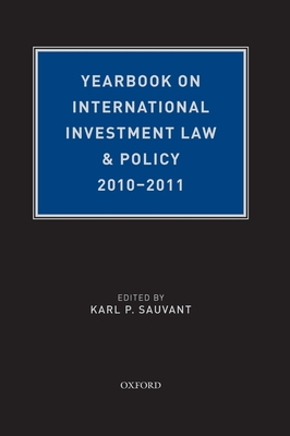 Yearbook on International Investment Law & Policy 2010-2011 - Sauvant, Karl P (Editor)