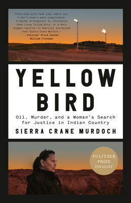 Yellow Bird: Oil, Murder, and a Woman's Search for Justice in Indian Country - Crane Murdoch, Sierra