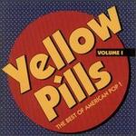 Yellow Pills, Vol. 1: The Best of American Pop