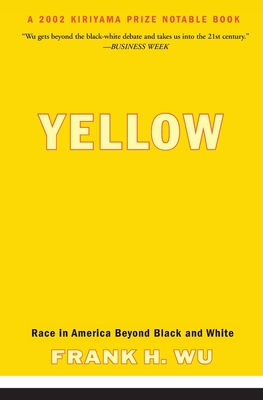 Yellow: Race in America Beyond Black and White - Wu, Frank