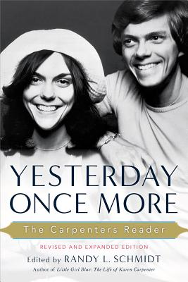 Yesterday Once More: The Carpenters Reader - Schmidt, Randy L