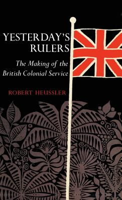 Yesterday's Rulers - Heussler, Robert