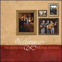 Yesteryears: The Best of the McPeak Brothers - Mcpeak Brothers